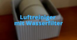 Luftreiniger mit Wasserfilter