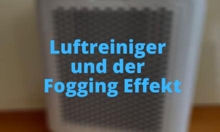 Luftreiniger und der Fogging Effekt