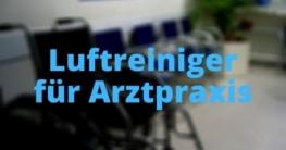 Luftreiniger für Arztpraxis