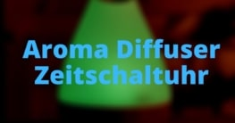 Aroma Diffuser Zeitschaltuhr