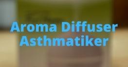 Aroma Diffuser Asthmatiker