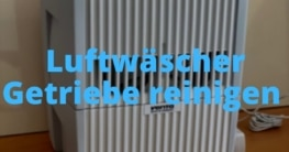 Luftwäscher Getriebe reinigen